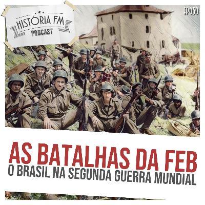 050 As batalhas da FEB: o Brasil na Segunda Guerra Mundial
