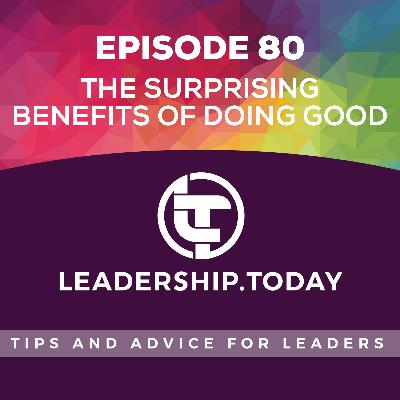 Episode 80 - The Surprising Benefits of Doing Good