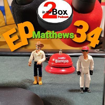 Episode 34 - Matthews.