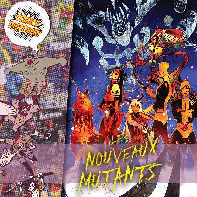 ComicsDiscovery S05E02 : The New Mutant