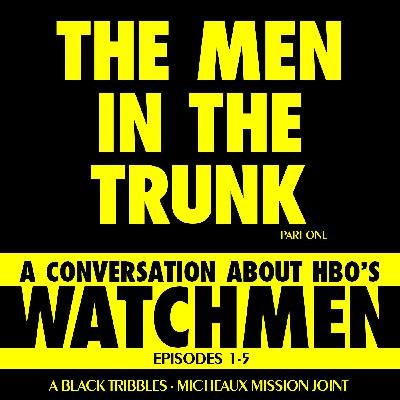 THE MEN IN THE TRUNK - Watchmen eps 1-5