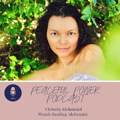 Victoria Richmond; Womb Healing Alchemist