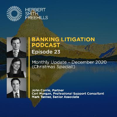 Banking Litigation Podcast Episode 23: Monthly Update – December 2020 (Christmas Special!)