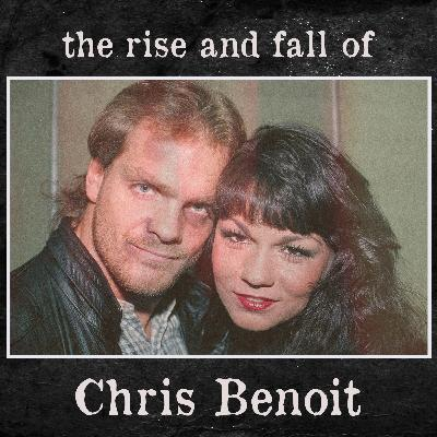 The Rise and Fall of Chris Benoit