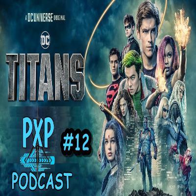 PXP PODCAST 12 - Titans (Segunda Temporada)