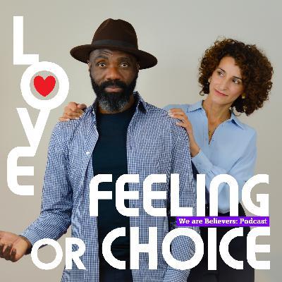 Is love a feeling or a choice?