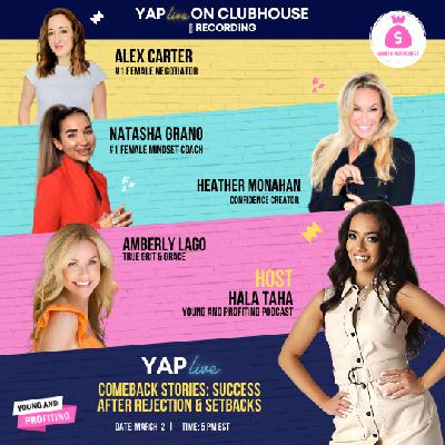 #YAPLive: Comeback Stories, Success After Rejection & Setbacks with Alex Carter, Natasha Grano, Heather Monahan, and Amberly Lago