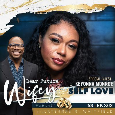 Self Love (Guest: Keyonna Monroe)