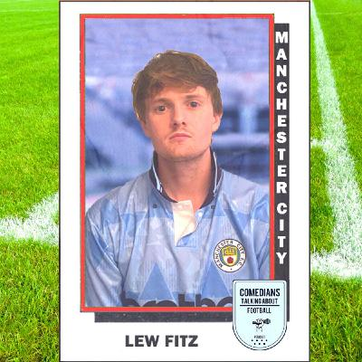 Lew Fitz on Manchester City - EP 6