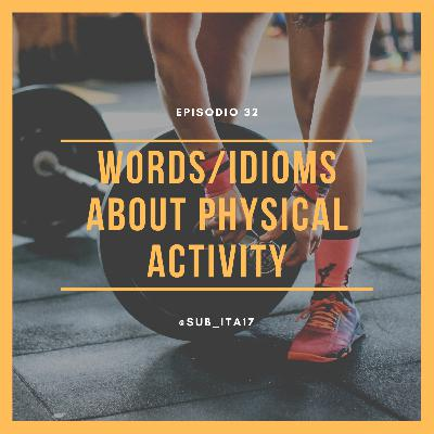 32. Words and expressions about physical activity