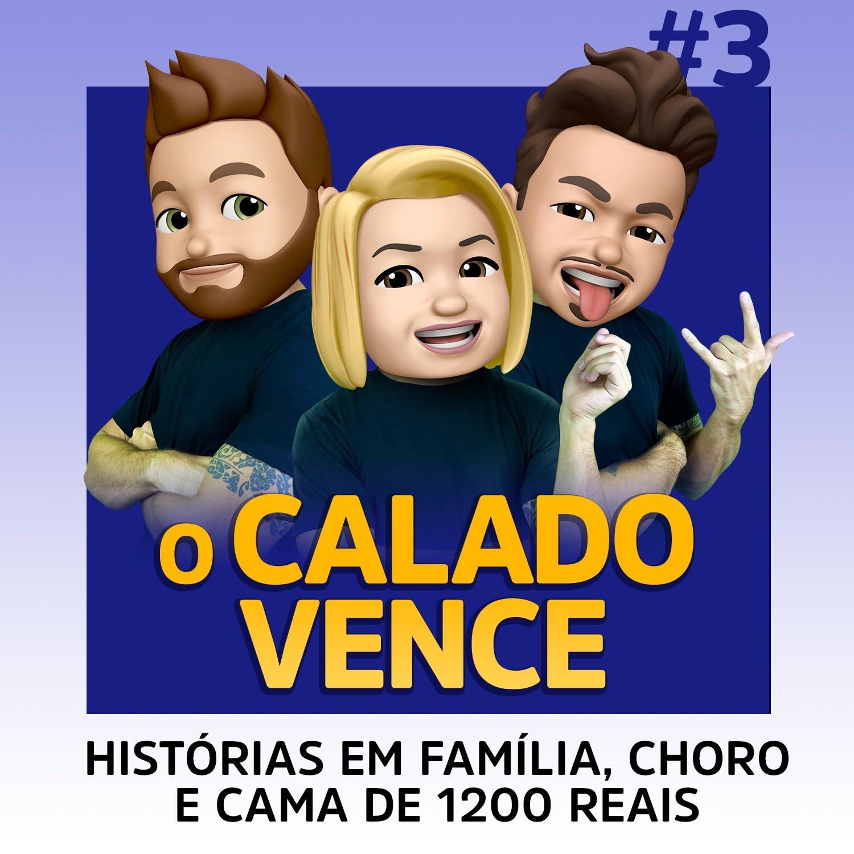 #3 - Histórias em família, choro e cama de 1200 reais