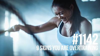 1142: Nine Signs You are Overtraining