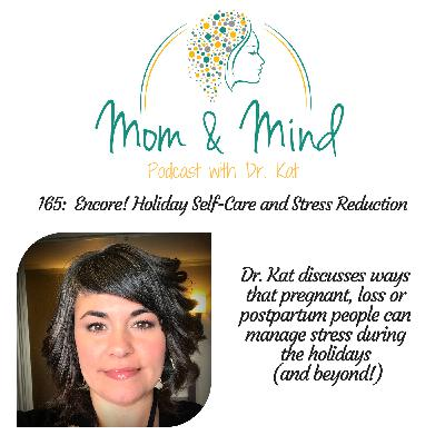 165: Encore! Holiday Self-Care and Stress Reduction