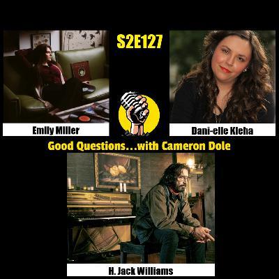 S2E127 - Emily Miller, Dani-elle Kleha, and H. Jack Williams