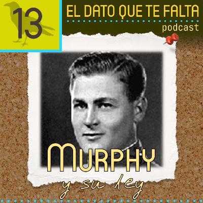 Episodio 13: Murphy y su ley