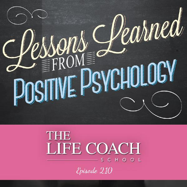 Ep #210: Lessons Learned from Positive Psychology