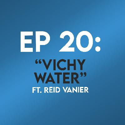 "Ep. 20 - ""Vichy Water"" (Casablanca) ft. Reid Vanier"