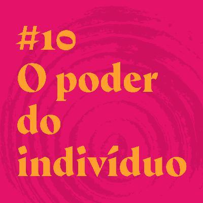 #10 O poder do indivíduo feat. Carol Sodré