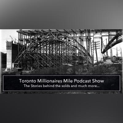NEW SERIES: Toronto Millionaires Mile Podcast Ep 1