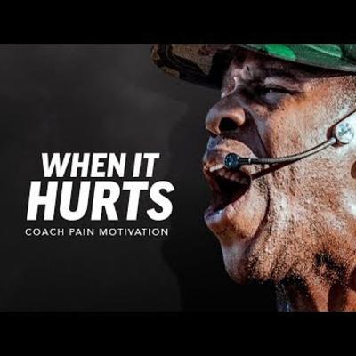 Motivational Podcasts |WHEN IT HURTS - Best Motivational Speech (Featuring Coach Pain)