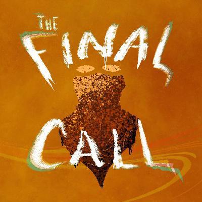 Episode 3 - The Final Call