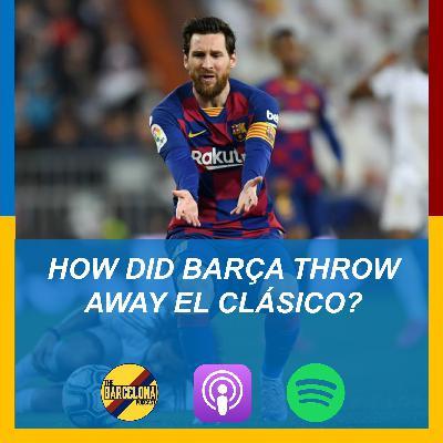 How did Barça throw away El Clásico? Messi denied, de Jong struggling, and winning La Liga