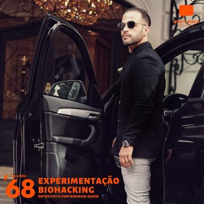 EP68 - Entrevista com o Biohacker Rodrigo Barbi