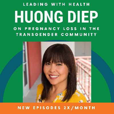 Huong Diep on Pregnancy Loss in the Transgender Community