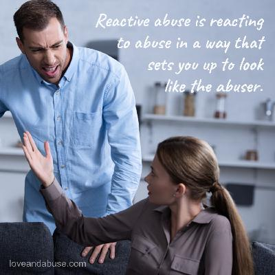 Is it reactive abuse or a normal response to emotionally abusive behavior?