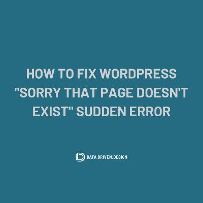"""Episode 291: How To Fix WordPress """"Sorry That Page Doesn't Exist"""" Sudden Error"""