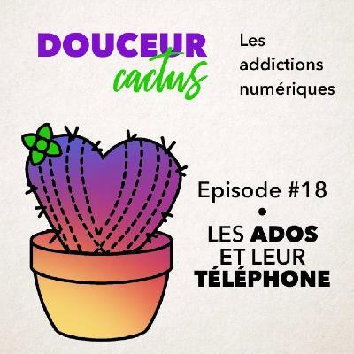 Episode 18 • Les ados et leur téléphone