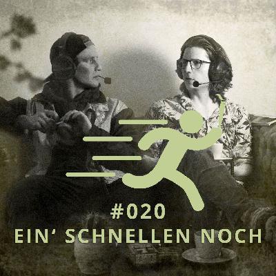 020 - EIN' SCHNELLEN NOCH | DICHTE GEDANKEN POTCAST