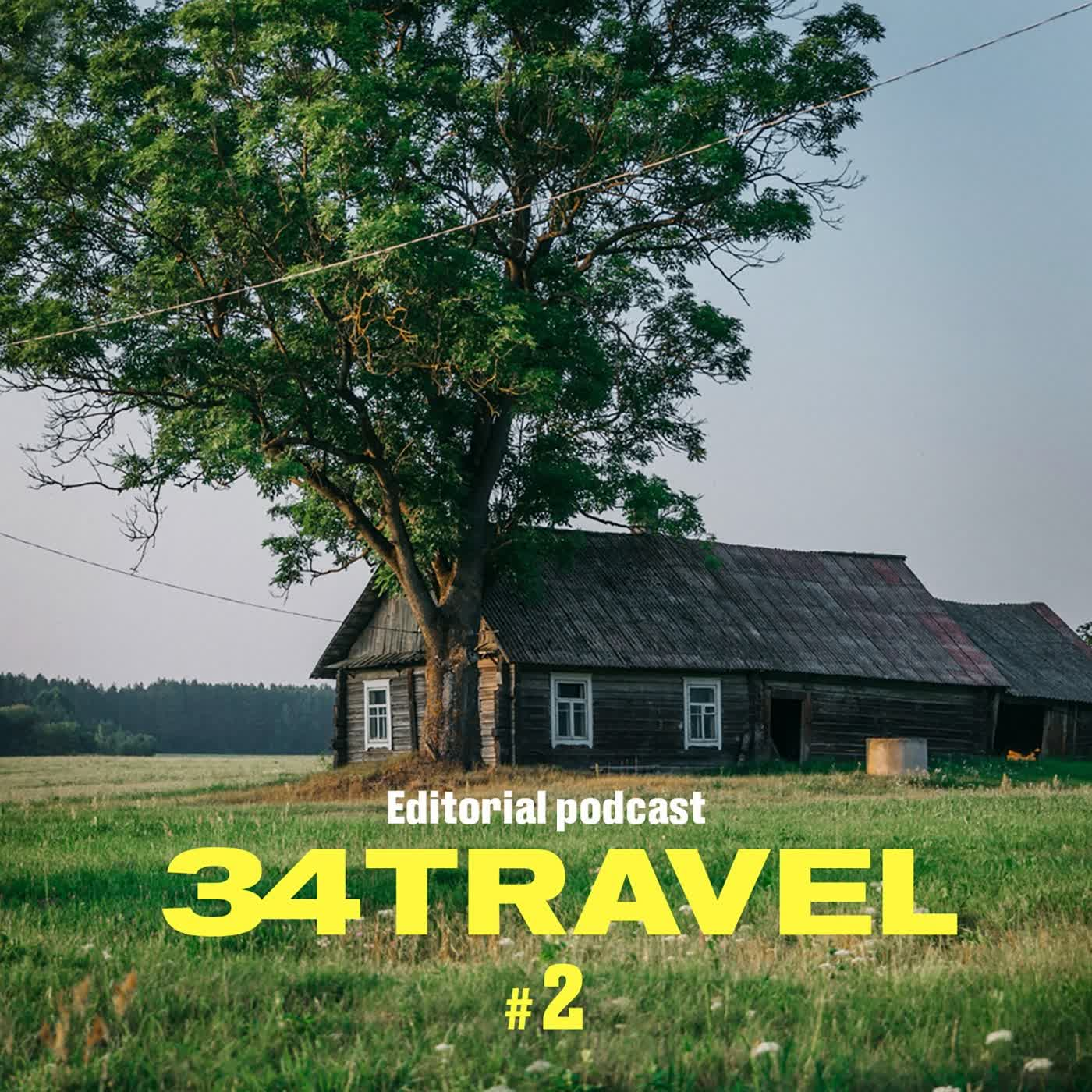 34travel Editorial Podcast #2: Как путешествовать по Беларуси?