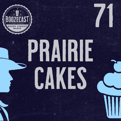 Draught71: Prairie Cakes