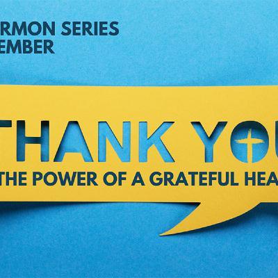 The Power of a Grateful Heart Part 4