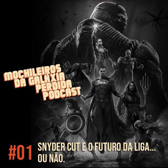 MGPcast #01 - Snyder Cut e o futuro da Liga... ou não.