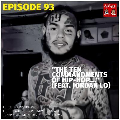 """Episode 93 - """"The Ten Commandments of Hip-Hop..."""" (Feat. Jordan Lo)"""