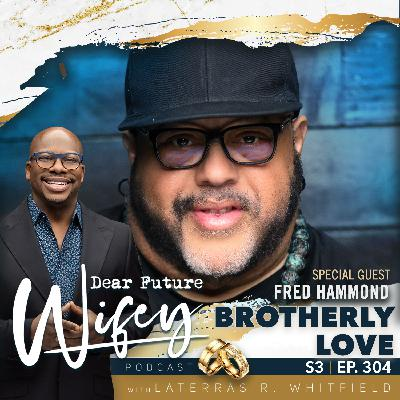 Brotherly Love (Guest: Fred Hammond)