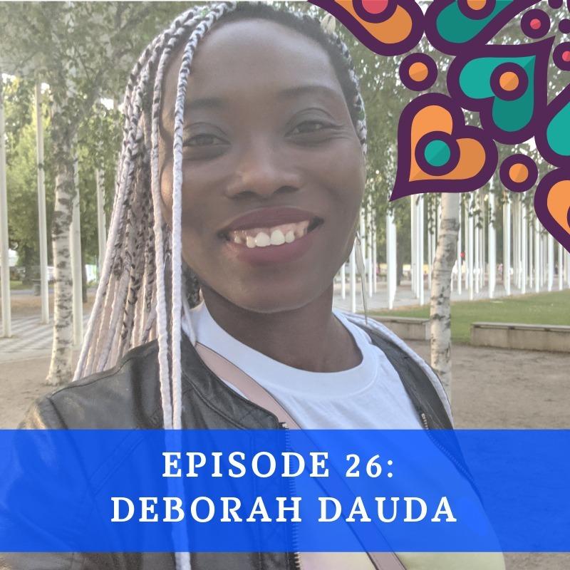 Episode 26 - Deborah Dauda