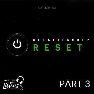 Relationship Reset - Part 3 with Pastor Joe Wickman   11.15.20