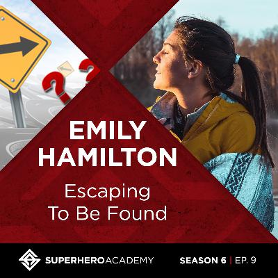 Escaping To Be Found with Emily Hamilton