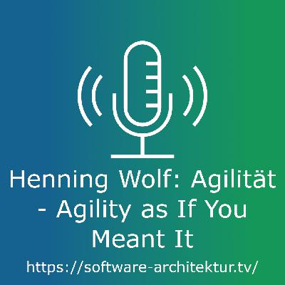 Hennings Wolf: Agilität - Agility as If You Meant It - Live von der OOP