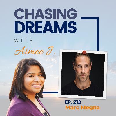 Ep. 213: Marc Megna - Dream Big, Never Quit