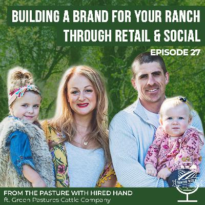 Building a Brand for Your Ranch Through Retail and Social