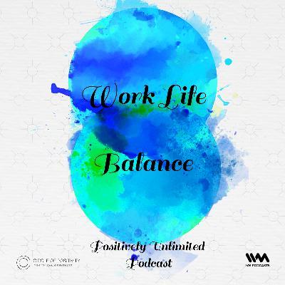 Ep. 79: Work Life Balance