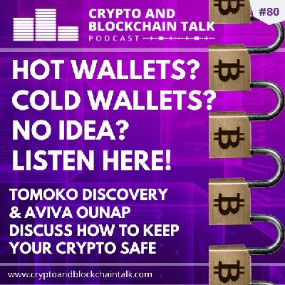 Hot Wallets? Cold Wallets? No Idea? Listen Here! #80