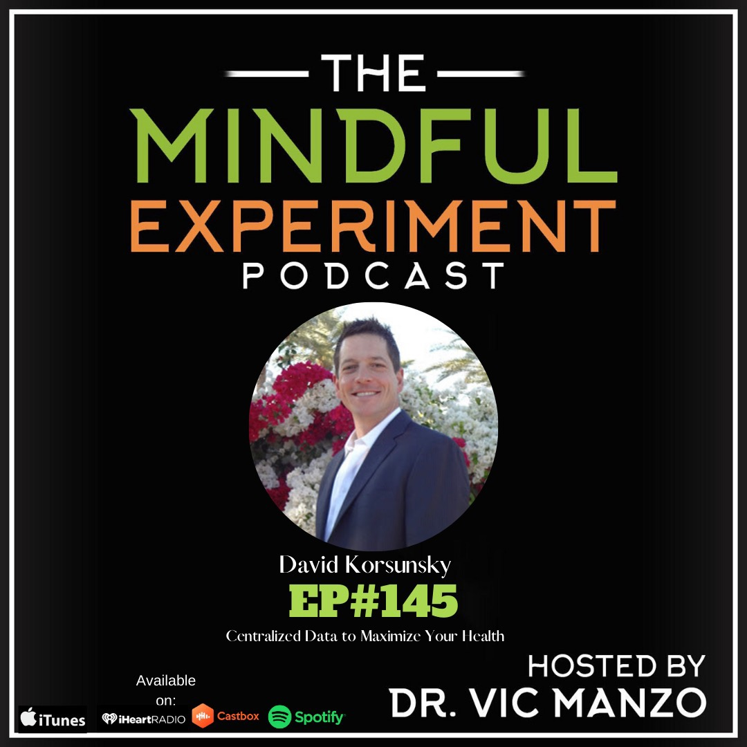 EP#145 - Centralized Data to Maximize Your Health