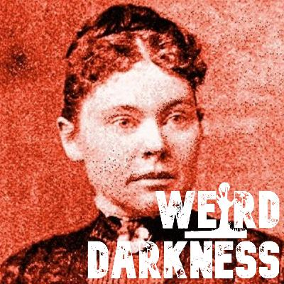"""""""SPENDING THE NIGHT WITH LIZZIE BORDEN"""" and 3 More Terrifying True Stories! #WeirdDarkness"""