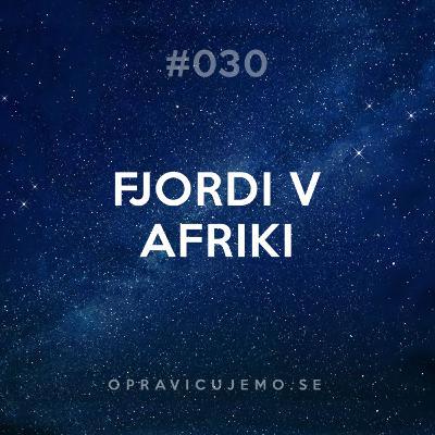 030: Fjordi v Afriki
