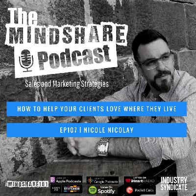How To Help Your Clients Love Where They Live, with Special Guest – Nicole Nicolay